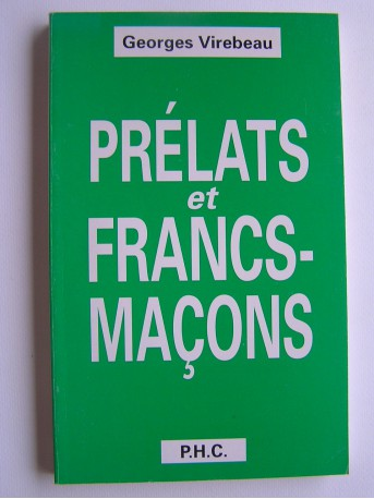 Georges Virebeau - Prélats et Francs-Maçons