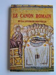 Le Canon romain et la liturgie nouvelle