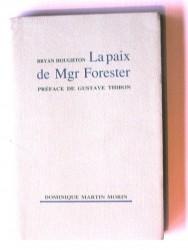 La paix de Monseigneur Forester. Préface de Gustave Thibon