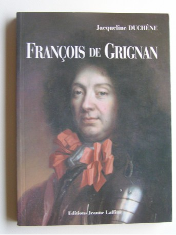 Jacqueline Duchêne - François de Grignan
