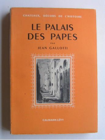 Jean Gallotti - Le palais des papes