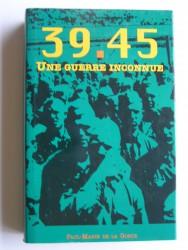 39 - 45. Une guerre inconnue