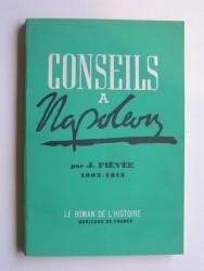 Conseils à Napoléon. 1802 - 1813