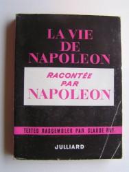 Napoléon - Vie de Napoléon racontée par Napoléon