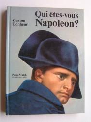 Gaston Bonheur - Qui êtes-vous Napoléon?