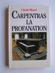 Claude Mossé - Carpentras, la profanation