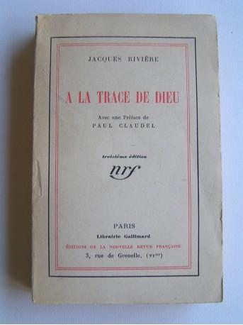 Jacques Rivière - A la trace de Dieu