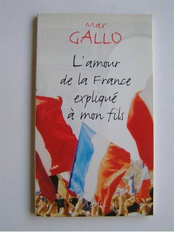 Max Gallo - L'amour de la France expliqué à mon fils