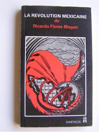 Ricardo Flores Magon - La révolution mexicaine