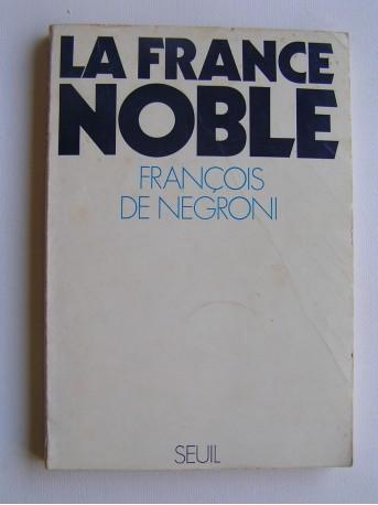 François de Negroni - La France noble