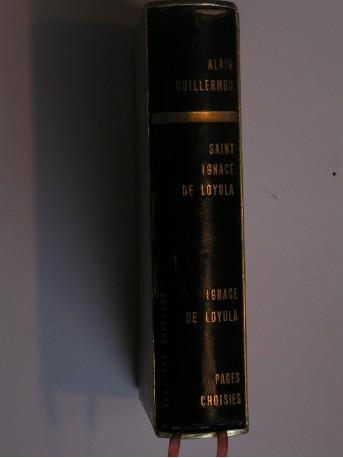 Alain Guillermou - Saint Ignace de Loyola. Pages choisies.