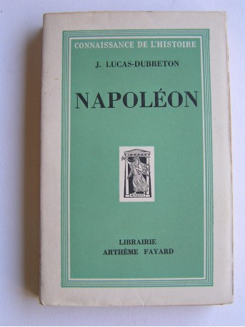 J. Lucas-Dubreton - Napoléon