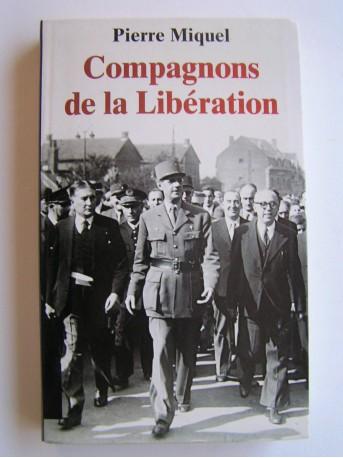 Pierre Miquel - Compagnons de la Libération