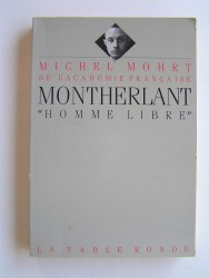 "Montherlant, ""homme libre"""