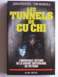 les tunnels de Cu Chi. L'incroyable histoire de la guerre souterraine au Vietnam