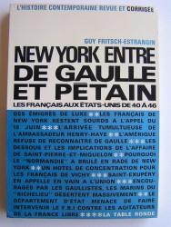 New-York entre De Gaulle et Pétain. Les Français aux Etats-Unis de 40 à 46
