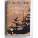 Alain Peyrefitte - La tragédie chinoise