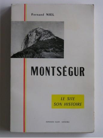 Fernand Niel - Montségur. Le site, son histoire