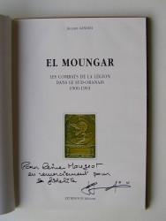 El Moungar. Les combats de la Légion dans le Sud-Oranais, 1900 - 1903