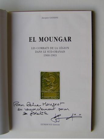 Jacques Gandini - El Moungar. Les combats de la Légion dans le Sud-Oranais, 1900 - 1903