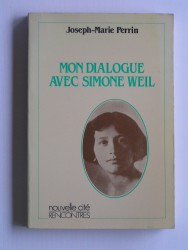 Mon dialogue avec Simone Weil