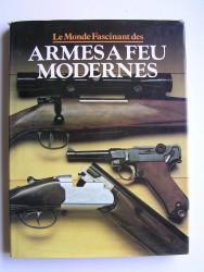 A.J.R. Cormack - Le monde fascinant des armées à feu modernes