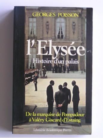 Georges Poisson - L'Elysée. Histoire d'un palais