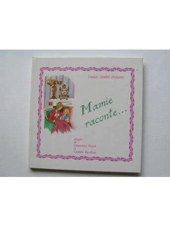 Louise André-Delastre - Mamie raconte...