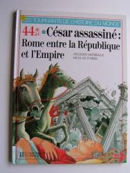 44 av. J.C. César assassiné: Rome entre la République et l'Empire