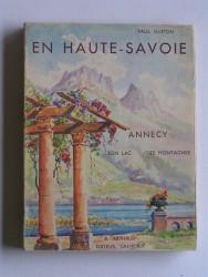 En Haute-Savoie. Annecy, son lac, ses montagnes