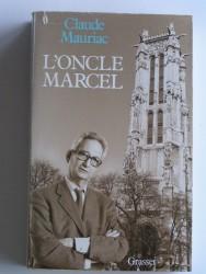 Claude Mauriac - L'oncle Marcel