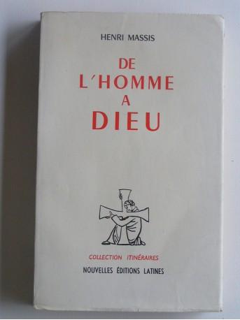 Henri Massis - De l'homme à Dieu