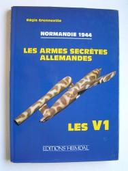 Normandie 1944. Les armes secrètes allemandes. Les V1