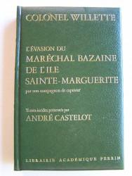 Colonel Willette - L'évasion du maréchal Bazaine de l'île Sainte-Marguerite par son compagnon de captivité.
