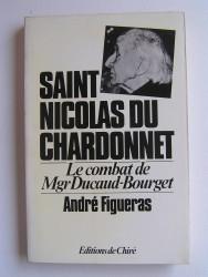De Laënnec à Saint Nicolas du Chardonnet. Le combat de Mgr Ducaud-Bourget