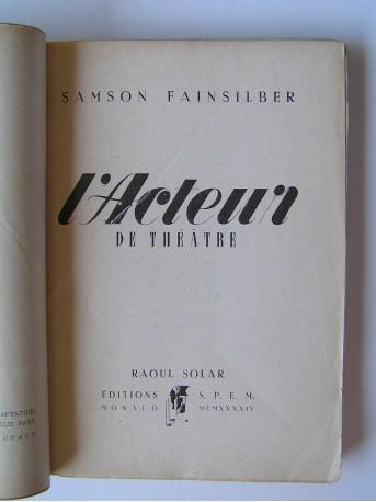 Samson Fainsilber - L'acteur de théâtre