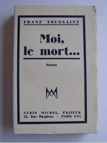 Franz Toussaint - Moi, le mort...
