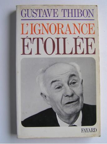 Gustave Thibon - L'ignorance étoilée