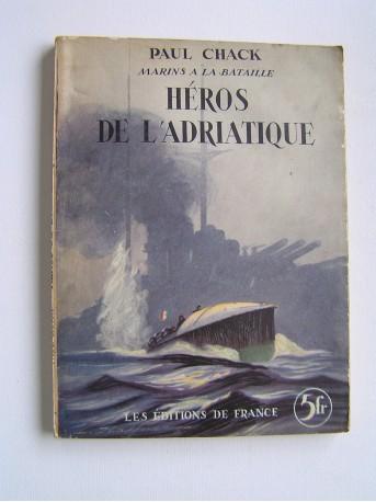 Paul Chack - Héros de l'Adriatique