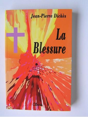 Jean-Pierre Dickès - La blessure
