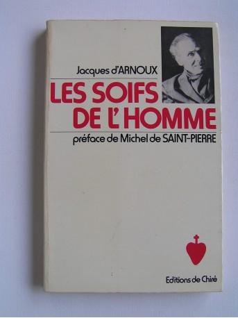 Jacques d'Arnoux - Les soifs de l'homme