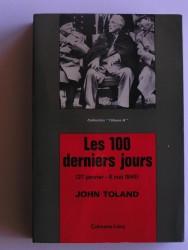 John Toland - Les 100 derniers jours. 27 janvier - 8 mai