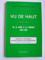 "Vu de haut. ""De la peur à la terreur. 1789 - 1793"""