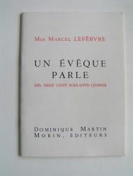 Monseigneur Marcel Lefèbvre - Un évêque parle. Mil neuf cent soixante-quinze