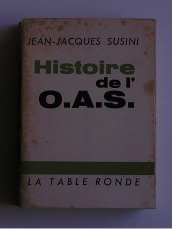 Jean-Jacques Susini - Histoire de l'O.A.S.