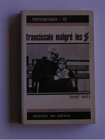 Joseph Seitz - Franciscain malgré les SS. Karl-Gédéon Goldmann