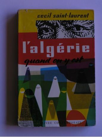 Cécil Saint-Laurent - L'Algérie quand on y est