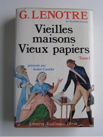 G. Lenotre - Vielles maisons et vieux papiers. Tome 1