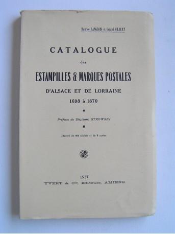 Maurice Langlois et Gérard Gilbert - Catalogue des estampilles et marques postales d'Alsace et de Lorraine. 1698 à 1870