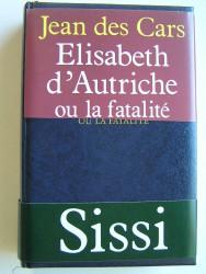 Elisabeth d'Autriche ou la fatalité